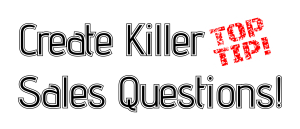 10 tips: Create Killer Sales Questions